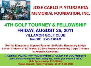 JOSE CARLO P. YTURZAETA MEMORIAL FOUNDATION, INC .