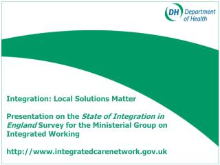 Integration: Local Solutions Matter  Presentation on the State of Integration in England Survey for the Ministerial Grou