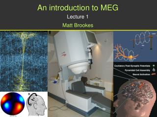 An introduction to MEG Lecture 1