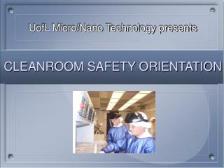CLEANROOM SAFETY ORIENTATION