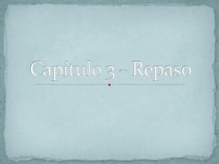 Capítulo 3 - Repaso