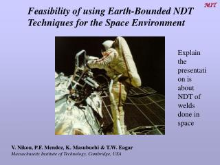 Feasibility of using Earth-Bounded NDT Techniques for the Space Environment