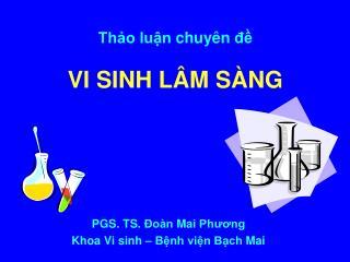 PGS. TS. Đoàn Mai Phương Khoa Vi sinh – Bệnh viện Bạch Mai