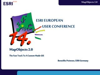 MapObjects 2.0 The Fast Track To A Custom Made GIS Benedikt Pointner, ESRI Germany