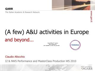 (A few) A&U activities in Europe