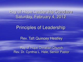 Ray of Hope Leadership Conclave Saturday, February 4, 2012  Principles of Leadership