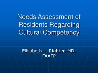 Needs Assessment of Residents Regarding Cultural Competency