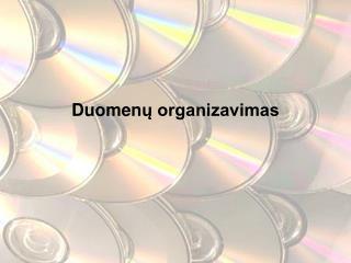 Duomen ų organizavimas