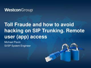 Toll Fraude and how to avoid hacking on SIP Trunking. Remote user (app) access