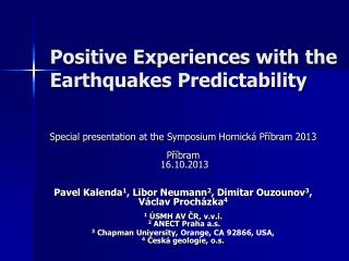 Positive Experiences with the Earthquakes Predictability