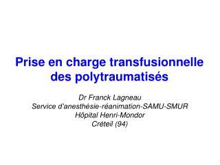 Prise en charge transfusionnelle des polytraumatisés