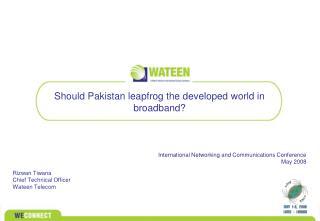 Should Pakistan leapfrog the developed world in broadband?