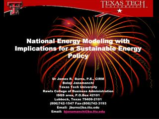 National Energy Modeling with Implications for a Sustainable Energy Policy