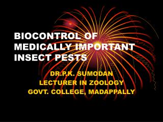 BIOCONTROL OF MEDICALLY IMPORTANT INSECT PESTS