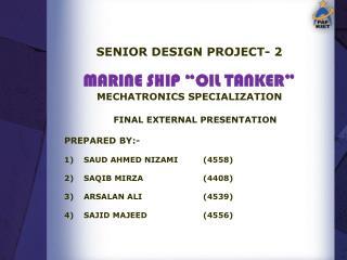 "SENIOR DESIGN PROJECT- 2 MARINE SHIP ""OIL TANKER"" MECHATRONICS SPECIALIZATION"
