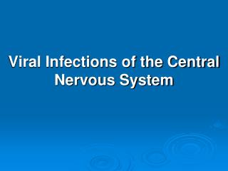 Viral Infections of the Central Nervous System