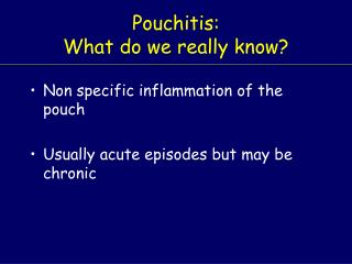 Pouchitis: What do we really know?