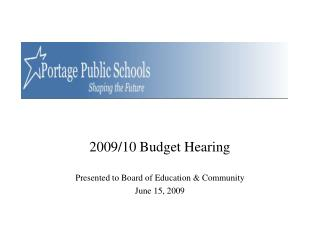 2009/10 Budget Hearing Presented to Board of Education & Community June 15, 2009
