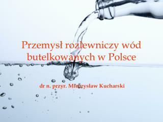 Przemysł rozlewniczy wód butelkowanych w Polsce