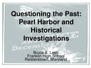 Questioning the Past: Pearl Harbor and Historical Investigations