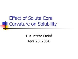 Effect of Solute Core Curvature on Solubility