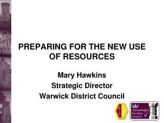 PREPARING FOR THE NEW USE OF RESOURCES