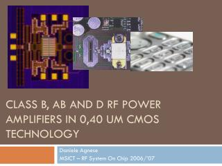class B, AB and D  rf  power amplifiers in 0,40  um cmos teChnology