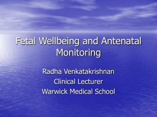 Fetal Wellbeing and Antenatal Monitoring