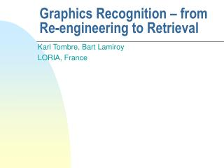 Graphics Recognition   from Re-engineering to Retrieval