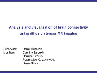 Analysis and visualization of brain connectivity using diffusion tensor MR imaging
