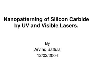 Nanopatterning of Silicon Carbide by UV and Visible Lasers.
