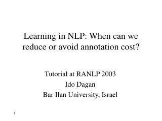 Learning in NLP: When can we reduce or avoid annotation cost?