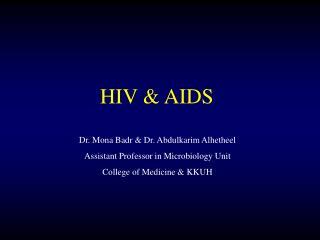 Dr. Mona Badr & Dr. Abdulkarim Alhetheel Assistant Professor in Microbiology Unit