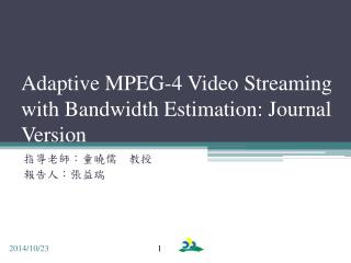Adaptive MPEG-4 Video Streaming with Bandwidth Estimation: Journal Version