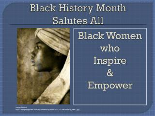 Black History Month Salutes All