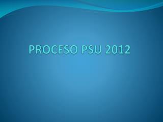 PROCESO PSU 2012