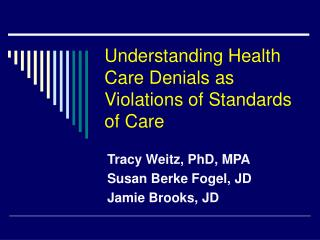 Understanding Health Care Denials as Violations of Standards of Care