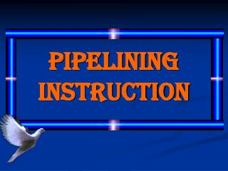 PIPELINING INSTRUCTION