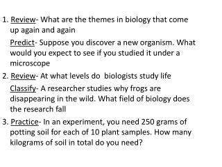 1.  Review - What are the themes in biology that come up again and again