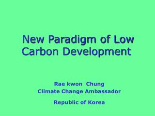 New Paradigm of Low Carbon Development