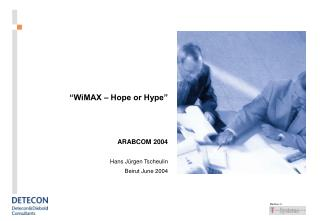 """""""WiMAX – Hope or Hype"""""""