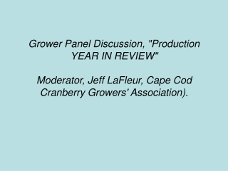 Grower Panel Discussion