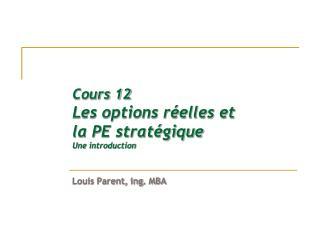 Cours 12 Les options réelles et la PE stratégique Une introduction