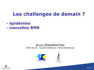 Les challenges de demain ? - épidémies - nouvelles BMR