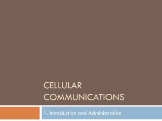 Cellular Communications