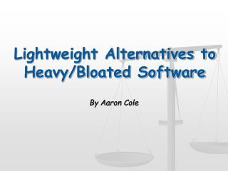 Lightweight Alternatives to Heavy/Bloated Software