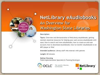 NetLibrary eAudiobooks An Overview for  Washington State Libraries