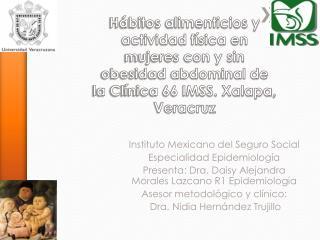 Instituto Mexicano del Seguro Social Especialidad Epidemiología