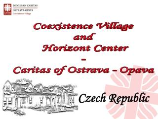 Coexistence Village and  Horizont Center - Caritas of Ostrava - Opava