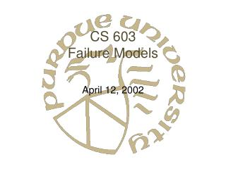 CS 603 Failure Models